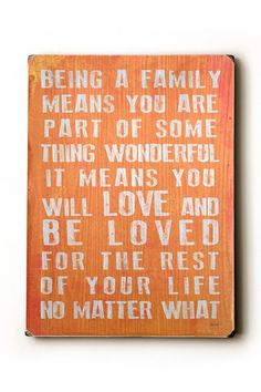 'Being A Family' - Wall Art Coral Wood Wall Plaque.  I think I've pinned this before but I love it.  Near or far you're in my heart...