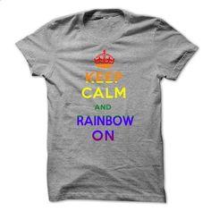 Keep Calm And Rainbow On - #t shirt creator #black sweatshirt. CHECK PRICE => https://www.sunfrog.com/No-Category/Keep-Calm-And-Rainbow-On.html?id=60505