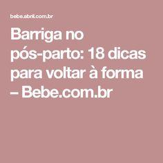 Barriga no pós-parto: 18 dicas para voltar à forma – Bebe.com.br