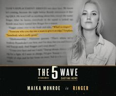 5TH WAVE: Casting news - Maika Monroe has been cast as Ringer.