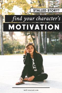 """Note: This article is an overhauled + updated version of """" How to Create Character Motivations That Will Rivet Your Readers"""",which originally appeared on the blog on May 8th, 2015."""