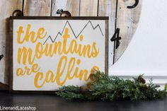 The mountains are calling sign | Baby Decor Ideas | Life is Adventure Decor by linenandlaceshop on Etsy https://www.etsy.com/listing/226048034/the-mountains-are-calling-sign-baby
