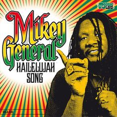 Out today! Mikey General – Hailelujah Song (Album Preview)