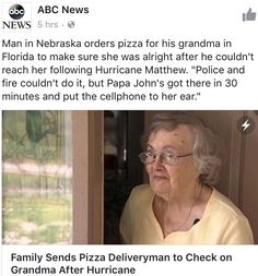 Family sends pizza delivery man to check on grandma after hurricane.