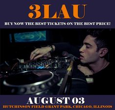 3LAU in Chicago at Hutchinson Field Grant Park on August 03. More about this event here https://www.facebook.com/events/318183158600393/