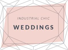 Inspiration for weddings featuring a modern, minimal, industrial chic vibe