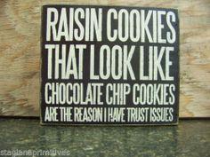 "PBK Wood Wooden 8"" x 7"" BOX SIGN ""Raisin Cookies That Look Like..."""
