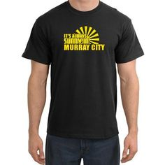 It's Always Sunny in Murray City T-shirt Tee