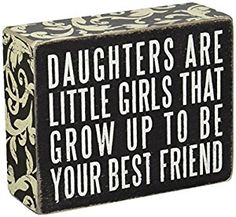 Amazon.com: Primitives by Kathy Box Sign, 4 by 5-Inch, Daughters are: Home & Kitchen