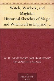 The journalist and author W. H. Davenport Adams (1828-91) established a reputation for himself as a popular science writer, translator and lexicographer. In this 1889 work, he traces the development of magic, alchemy and witchcraft in England from the fourteenth century and portrays some of the most important 'magicians'.