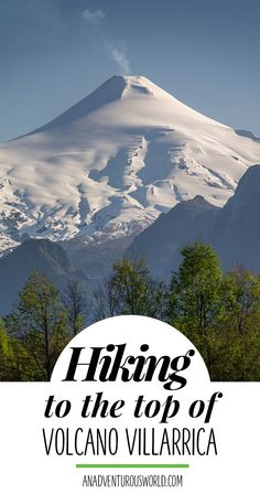 Hiking to the Top of Volcano Villarrica - There arent many places where you can hike to the top of an active volcano, but at Volcano Villarrica you can. It really is one of the best hikes in the world! >> Click through to read the full post!