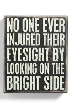 "Free shipping and returns on PRIMITIVES BY KATHY 'Bright Side' Box Sign at Nordstrom.com. An artfully distressed box sign brings a dash of vintage charm to your home or office with the clever, optimistic quote, ""No one ever injured their eyesight by looking on the bright side.""❤️"