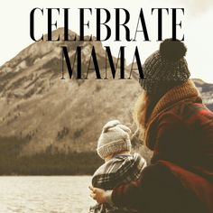 Celebrate Mama : Happy Mother's Day |