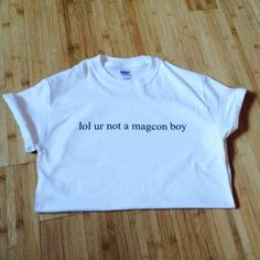 """lol ur not a magcon boy"" Tshirt by TopAddictz on Etsy, $13.99 magcon boys nash grier cameron dallas shawn mendes magcon tour bart tshirt shirt lol"