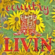 """Country LIVIN"". LIVIN® mixed media artwork. Available in gallery quality (high-resolution) prints and canvas wraps."