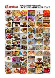 Mb recipes2013  Il ricettario del contest 2013 ''La Cucina la mia Isola Felice''.  Un contest organizzato da Magnacook, il primo gastrosocial network, nel quale ha presentato ben 67 ricette, dagli antipasti ai dolci.  Nel ricettario oltre alle ricette del contest divise per categoria, troverete anche delle ricette realizzate dai professionisti del settore.  Infine se amate la cucina e la gastronomia, vi consigliamo di visitare il sito www.magnacook.it per condividere e scoprire, ricette…