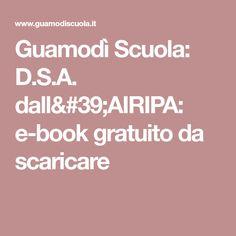 Guamodì Scuola: D.S.A. dall'AIRIPA: e-book gratuito da scaricare