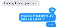 I am sorry for being me, that's something I should apologize for.