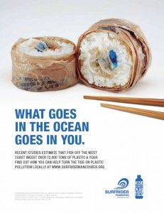 I really like how the Surfrider Foundation have represented the effects of plastics in the ocean. Showing the plastic in sushi which is sea food to represent the ocean I think is a clever and very creative way to grab people's attention. Creative Advertising, Advertising Design, Ads Creative, Social Advertising, Advertising Ideas, Advertising Poster, Logos Retro, Graphisches Design, Graphic Design
