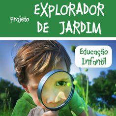 """Projeto pronto com o tema """"Explorador de Jardim"""" com atividades para Ed. Infantil. Saiba mais no http://www.janainaspolidorio.com/explorador-de-jardim.html"""