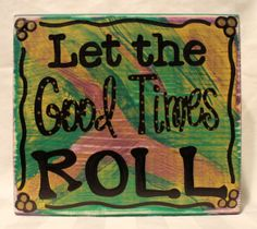 Mardi Gras Sign - Fat Tuesday is coming up!  Let the Good Times Roll Wood Block Sign by Coastie Girl Designs, on Etsy and Facebook