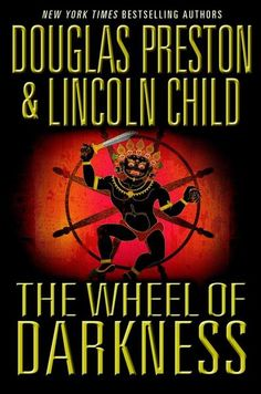 The Wheel of Darkness - by Douglas Preston & Lincoln Child