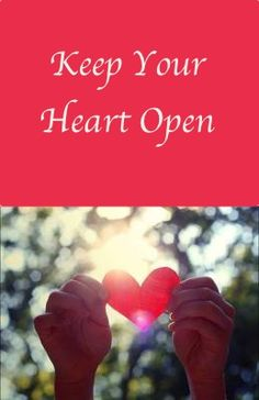 "Keeping your heart open is something that takes time. Allow yourself time to mourn your loss, but know that you will never truly feel ""ready"" for whatever blessings come your way."