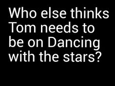 I was JUST talking about this last night! His snake hips would definitely win him that mirror ball trophy!