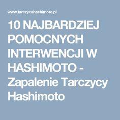 10 NAJBARDZIEJ POMOCNYCH INTERWENCJI W HASHIMOTO - Zapalenie Tarczycy Hashimoto
