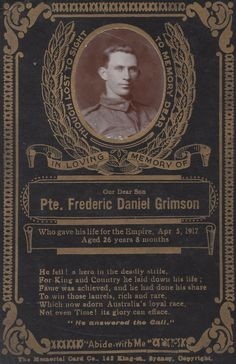 Frederic Daniel Grimson born 1890 near Cumnock New South Wales  He embarked from Sydney 30 th October 1916 on the HMAT Argyllshire  and joined the 23rd Battalion on April 1st 1917 in France Sadly Frederic died of unknown causes just 4 days later........