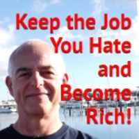"""""""Keep the Job You Hate and Become Rich!"""" -  You Can Have My Book For Free! by Joseph Sgro on SoundCloud  If you like my book, I'd really appreciate a review on Amazon: http://www.amazon.com/dp/B005IIY3ZM"""