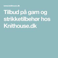 Tilbud på garn og strikketilbehør hos Knithouse.dk
