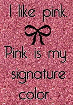 I Like Pink Is My Signature Color Fav Movie Ever