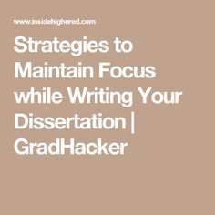 Strategies to Maintain Focus while Writing Your Dissertation | GradHacker