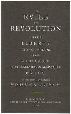 The Evils of Revolution | Edmund Burke | What is liberty without wisdom, and without virtue? It is the greatest of all possible evils.
