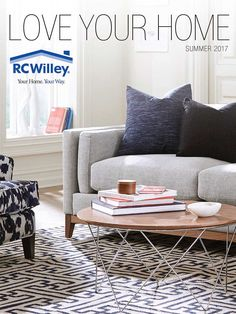 Love Your Homeu2014Summer 2017 Home Furnishings Catalog   RC Willey Furniture  Store