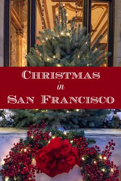 Christmas in San Francisco: Photos of the holiday lights and Christmas decorations across the City by the Bay // Christmas in California