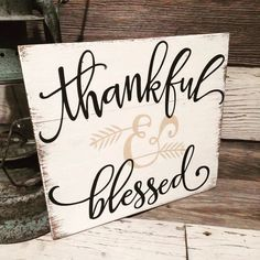 A personal favorite from my Etsy shop https://www.etsy.com/listing/473625419/fall-sign-thankful-and-blessed