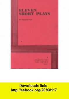 Eleven Short Plays by William Inge - Acting Edition (9780822205692) William Inge , ISBN-10: 0822205696  , ISBN-13: 978-0822205692 ,  , tutorials , pdf , ebook , torrent , downloads , rapidshare , filesonic , hotfile , megaupload , fileserve