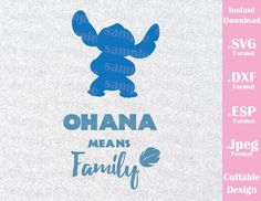 Ohana Means Family Quote from Lilo and Stitch Cutting File in SVG, ESP, DXF and JPEG Format