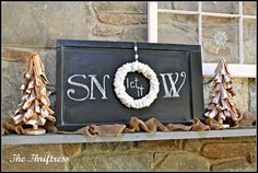 Let it snow chalkboard with wreath...super cute