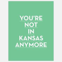 Not In Kansas Print now featured on Fab.