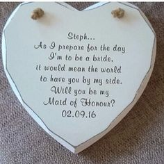 Will You Be My Bridesmaid (Maid of Honour) Heart Plaque A gorgeous shabby chic inspired hanging heart plaque hung with rustic jute and decorated with pretty ribbon. The wooden heart is a unique way to ask your special friends to be by your side on your special day. PLEASE STATE THE DETAILS YOU REQUIRE ON EMAIL WHEN PLACING YOUR ORDER £15.50 Free Postage To order email Giftsandhomeboutique @yahoo.co.uk Measures 13x14cm
