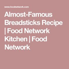 Almost-Famous Breadsticks Recipe | Food Network Kitchen | Food Network