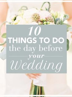 Things Every Bride Should Do The Day Before Her Wedding
