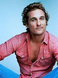 My all time FAVORITE... You don't get any  sexier than Matthew McConaughey... *sigh*