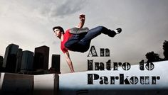 The Ultimate Beginner's Guide to Parkour (via @Art of Manliness)