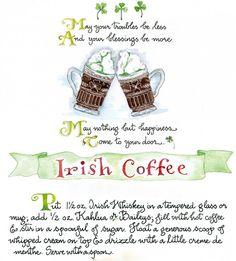 Irish Coffee....if you have never had one you should....it is sooooo good.