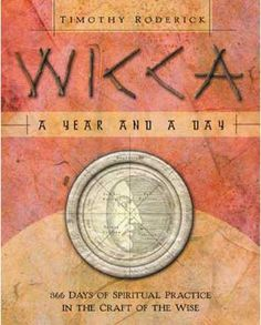 Wicca: A Year & A Day by Timothy Roderick