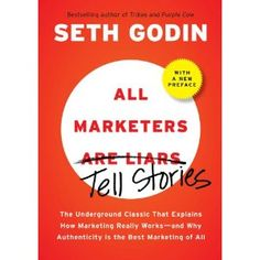All Marketers Are Liars: The Underground Classic That Explains How Marketing Really Works – and Why Authenticity Is the Best Marketing of All by Seth Godin – 40 High-Impact Books for Entrepreneurs [Giveaway] Seth Godin, Entrepreneur Books, Essential Questions, Thing 1, Best Selling Books, The Hard Way, Inspirational Books, Paperback Books, Reading Lists